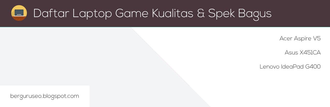 Daftar Laptop Game Kualitas dan Spek Bagus Harga Murah 2014