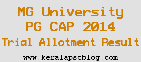 MG University PG 2014 Trial Allotment Result