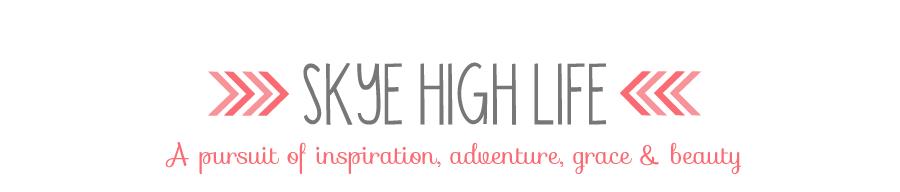 Skye High Life