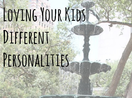 Loving Your Kids Different Personalities