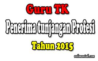 DAFTAR GURU TK / PAUD PNSD PENERIMA TUNJANGAN SERTIFIKASI TAHUN 2015
