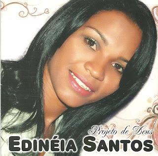 Edineia Santos -  Projeto de Deus