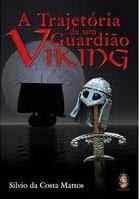 A Trajetória de Um Guardião Viking