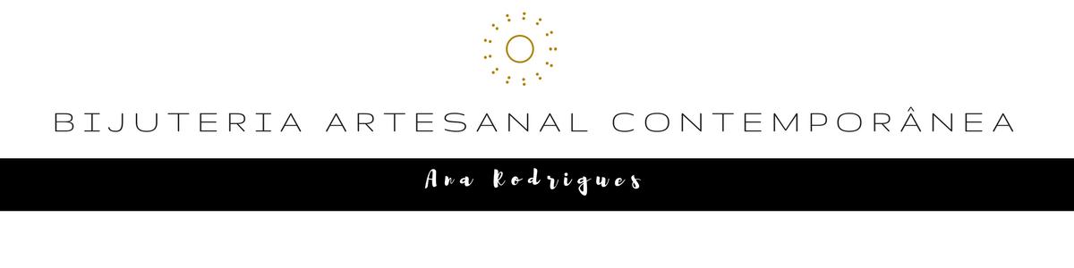 Bijuteria Artesanal Contemporânea - Ana Rodrigues