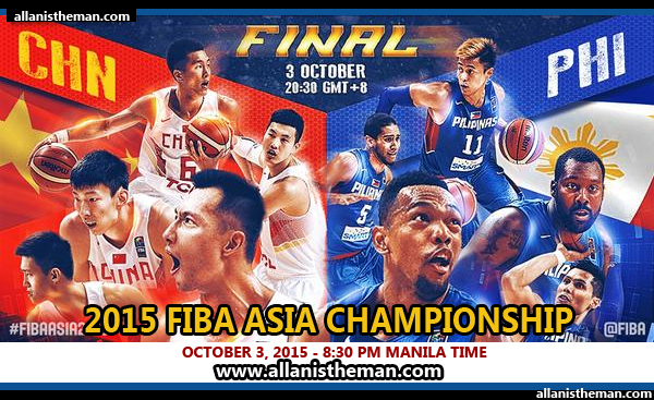FIBA Asia 2015 FINALS: GILAS PILIPINAS vs CHINA FREE LIVE STREAMING