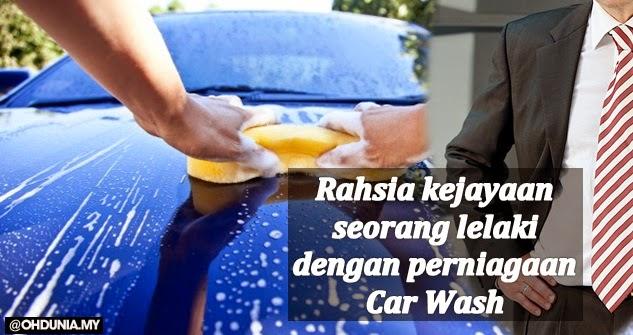 Rahsia lelaki boleh menjadi kaya dengan hanya membuka Car Wash