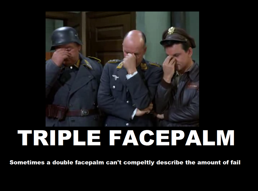 [Image: triple_facepalm_by_spottedheart98464-d3kuyp3.png]