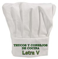 Trucos y Consejos de Cocina. Letra V.
