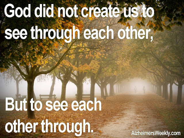 G-d did not create us to see through each other, but to see each other through.