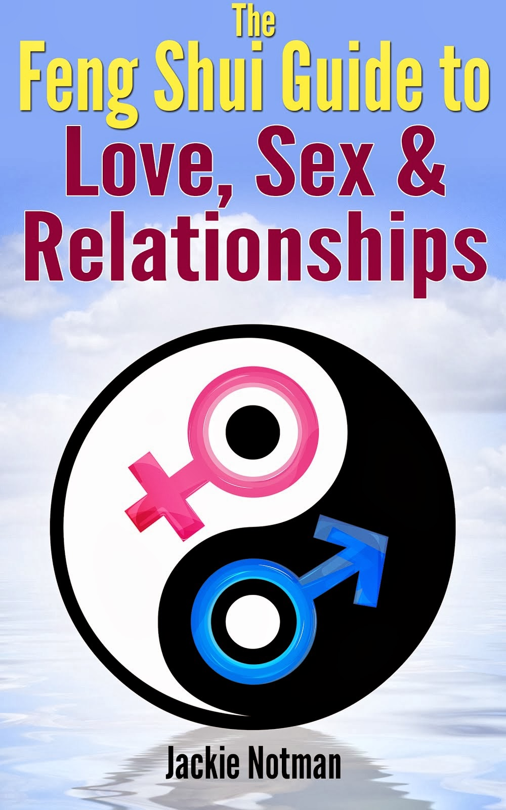 Feng Shui Guide to Love, Sex & Relationships