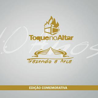Download CD Toque no Altar e Trazendo a Arca   Coletânea 10 anos