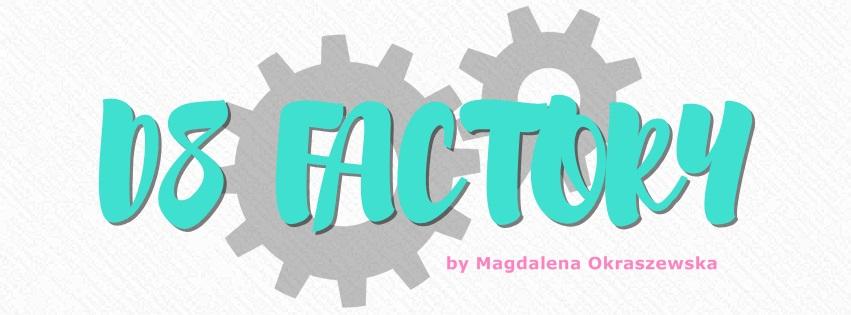D8 FACTORY