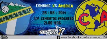 Ver Online Comunicaciones vs América en Vivo, CONCACAF Liga de Campeones (26 Agosto 2014) (HD)
