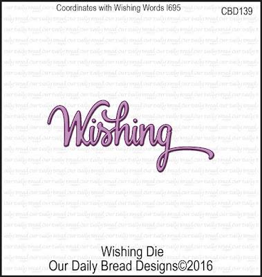 Our Daily Bread Designs Custom Die: Wishing