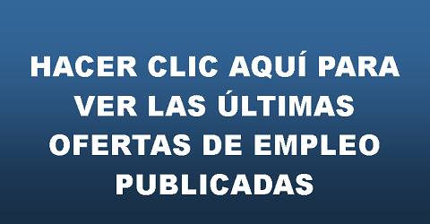 ULTIMAS OFERTAS DE EMPLEO PUBLICADAS