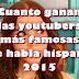 Cuanto dinero ganan las 10 youtubers más famosas de habla hispana en 2015