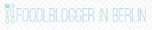 Seid ihr auch Foodblogger aus Berlin?