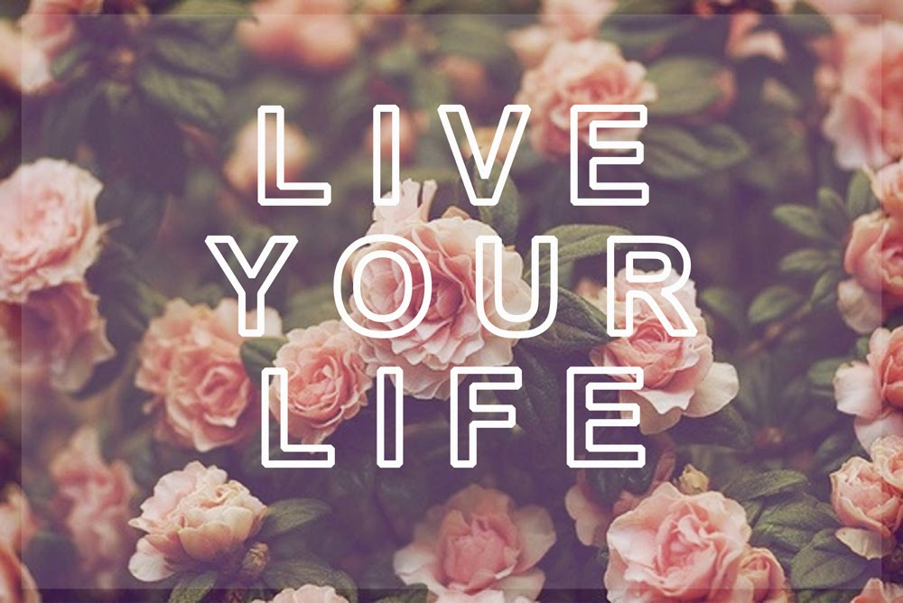 ♥Live Your Life♥