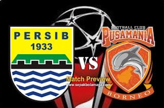 Preview Persib Bandung vs Pusamania Borneo FC