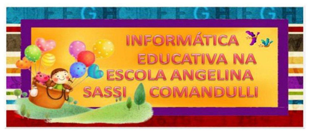 LABORATÓRIO DE INFORMÁTICA EDUCATIVA DA ESCOLA ANGELINA SASSI COMANDULLI