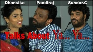 Director Sundar.C, Pandiraj & Dhansika Talks About Ya…Ya…