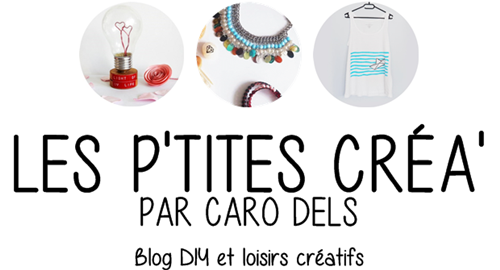 Les p'tites créa' par Caro Dels - Blog loisirs créatifs et DIY