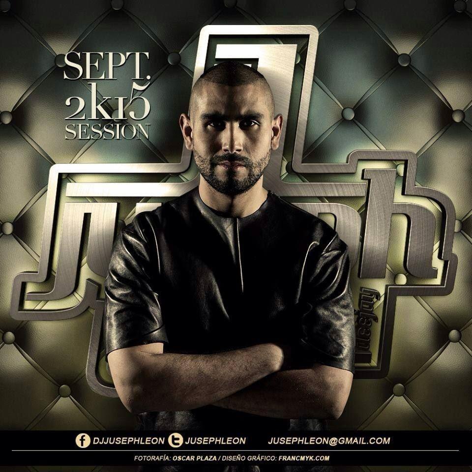 DJ Juseph León - SEPTEMBER 2K15 SESSION
