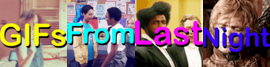 GIFs From Last Night