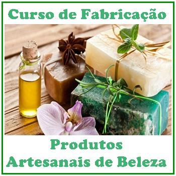 CURSO DE FABRICAÇÃO DE PRODUTOS ARTESANAIS DE BELEZA