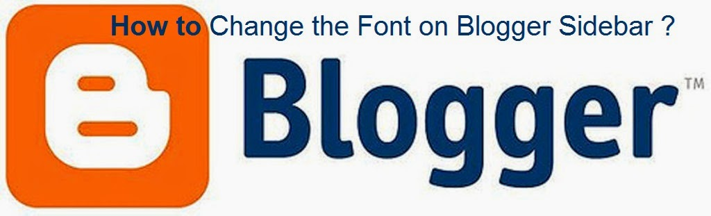 How to Change the Font on Blogger Sidebar : eAskme