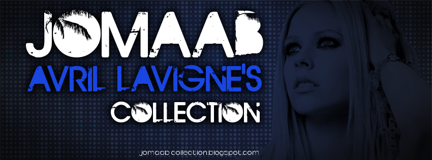 JoMaAB - Avril Lavigne's Collection