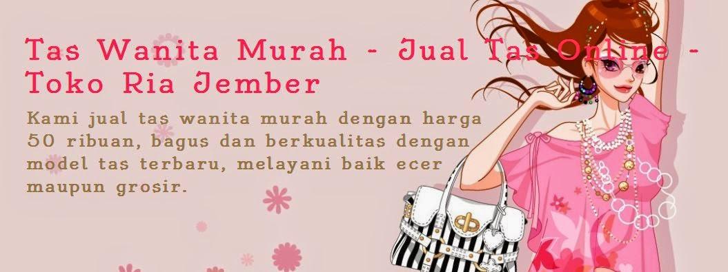 Tas Wanita Murah - Jual Tas Online - Toko Ria Jember