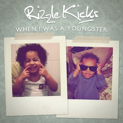 Rizzle Kicks- When I Was A Youngster Lyrics | Rizzle Kicks