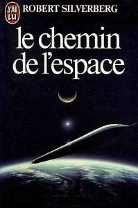 Le chemin de l'espace - Robert Silverberg