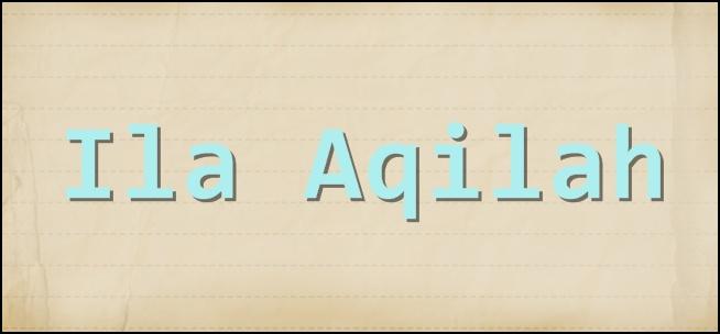 Ila Aqilah