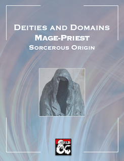 Deities and Domains: The Mage Priest Sorcerous Origin