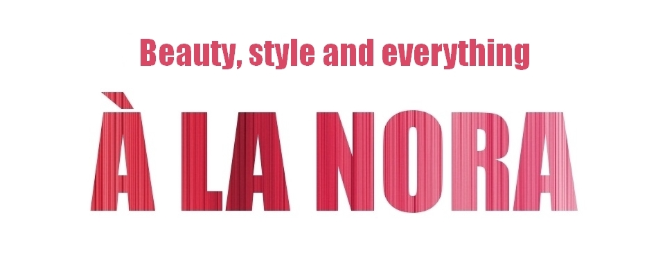Beauty, style and everything à la Nora