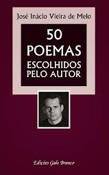 50 poemas escolhidos pelo autor - José Inácio Vieira de Melo