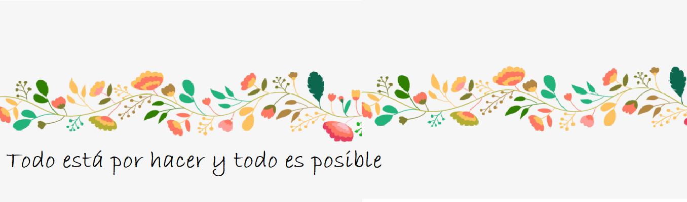 Todo está por hacer y todo es posible