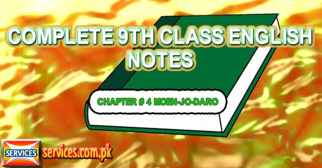 9th Class English Notes CHAPTER # 4 MOEN-JO-DARO