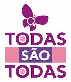 """CLIQUE NA IMAGEM E CONHEÇA O PROJETO """"TODAS SÃO TODAS"""""""