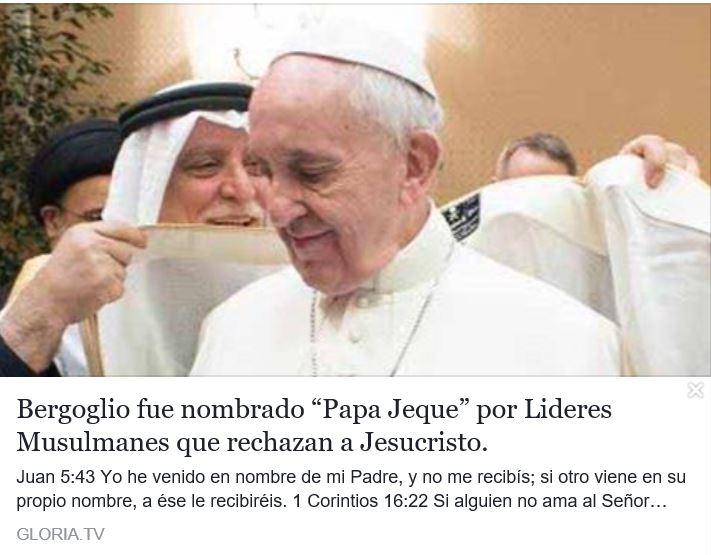 """Bergoglio fue nombrado """"Papa Jeque"""" por Lideres Musulmanes que rechazan a Jesucristo."""