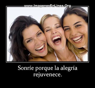 Sonríe por que la alegría rejuvenece.