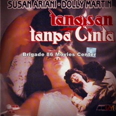 Brigade 86 Movies Center - Tangisan Tanpa Cinta (1989)