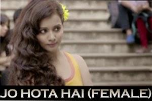 Jo Hota Hai (Female Version)