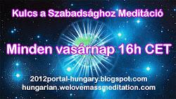 """Heti """"Kulcs a Szabadsághoz"""" Meditáció MAGYAR nyelven:"""
