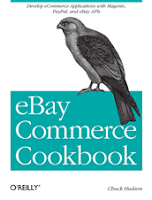 eBay Commerce Cookbook: Using eBay APIs: PayPal, Magento and More
