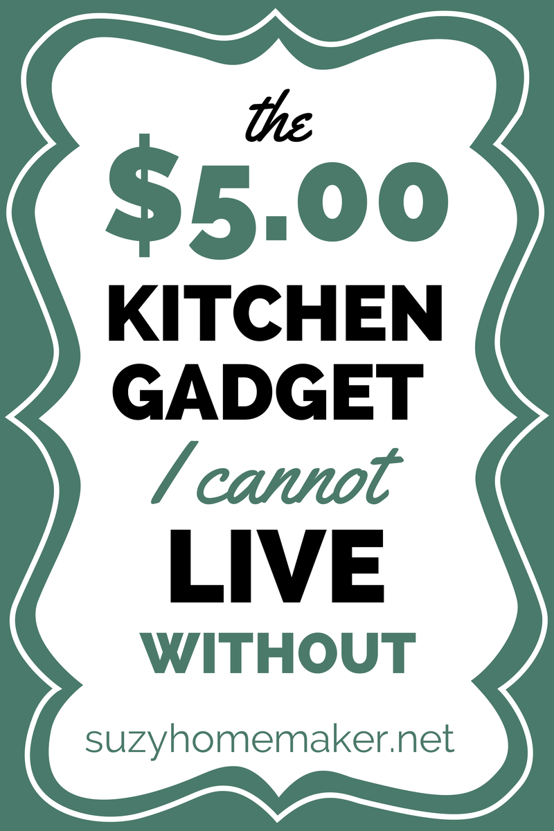 the $5.00 kitchen gadget I cannot live without | suzyhomemaker.net