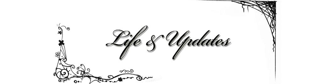 Life & Updates
