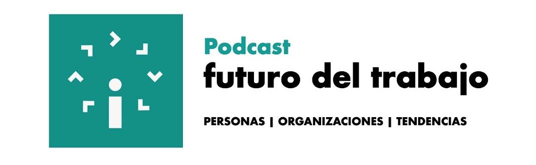 Podcast El Futuro del Trabajo